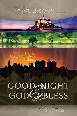 Good Night & God Bless, Volume Two: France, United Kingdom, Ireland  by  Trish Clark