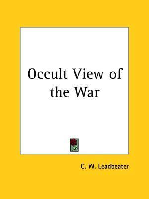 Occult View of the War Charles W. Leadbeater