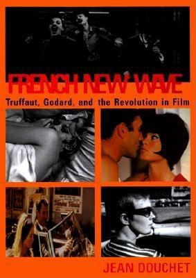 The French New Wave  by  Jean Douchet