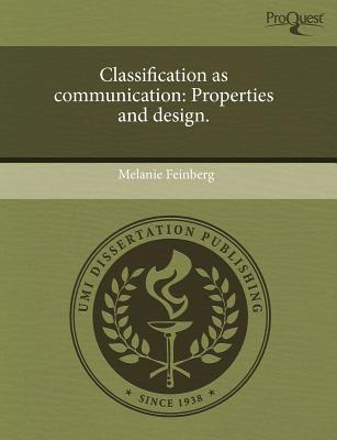 Classification as Communication: Properties and Design Melanie Feinberg