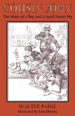 Cousin John: The Story of a Boy and a Small Smart Pig Walter Paine