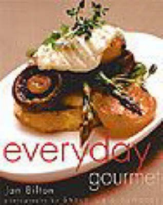 Everyday Gourmet  by  Jan Bilton