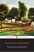 Selected Tales and Sketches Nathaniel Hawthorne