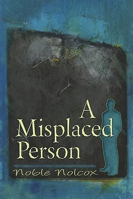 A Misplaced Person Noble Nolcox