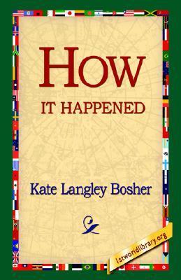 How It Happened Kate Langley Bosher