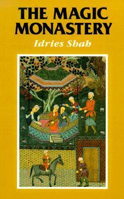 The Magic Monastery: Analogical and Action Philosophy of the Middle East and Central Asia  by  Idries Shah