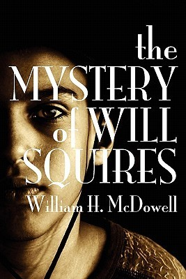 The Mystery of Will Squires  by  William H. McDowell