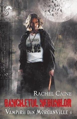 Banchetul Nebunilor (Vampirii din Morganville,  #4)  by  Rachel Caine