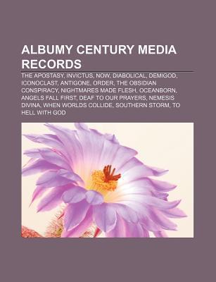 Albumy Century Media Records: The Apostasy, Invictus, Now, Diabolical, Demigod, Iconoclast, Antigone, Order, the Obsidian Conspiracy  by  Source Wikipedia