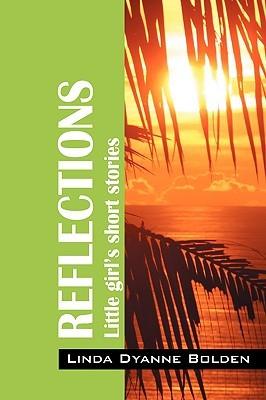 Reflections Linda Dyanne Bolden