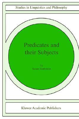 Predicates and Their Subjects Susan Rothstein
