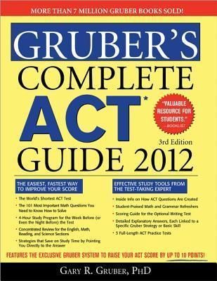 Grubers Complete ACT Guide 2012, 3e Gary R. Gruber
