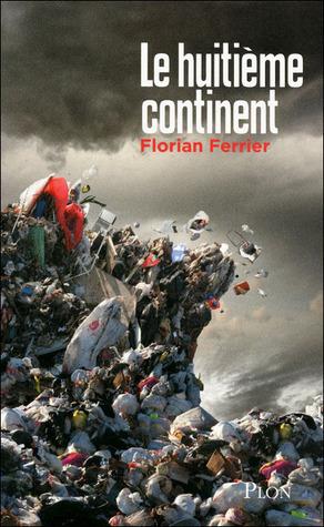 Le huitième continent Florian Ferrier