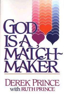 God Is a Matchmaker Derek Prince