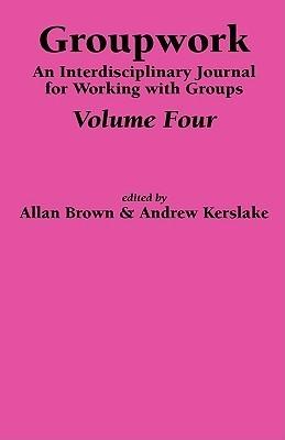 Groupwork Volume Four Allan Brown