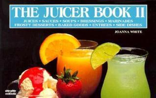 The Juicer Book Ii (Nitty Gritty Cookbooks) Joanna White