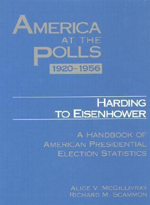 Harding to Eisenhower, 1920-1956: A Handbook of American Presidential Election Statistics  by  Alice V. McGillivray