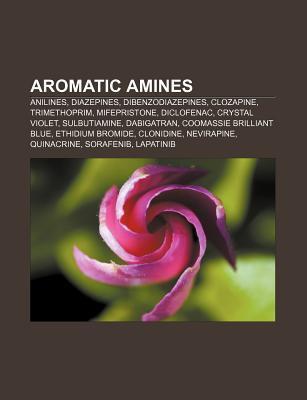 Aromatic Amines: Anilines, Diazepines, Dibenzodiazepines, Clozapine, Trimethoprim, Mifepristone, Diclofenac, Crystal Violet, Sulbutiami  by  Source Wikipedia