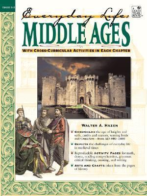 Everyday Life: Middle Ages Walter A. Hazen