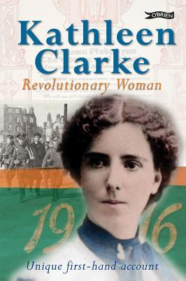 Kathleen Clarke: Revolutionary Woman  by  Kathleen Clarke