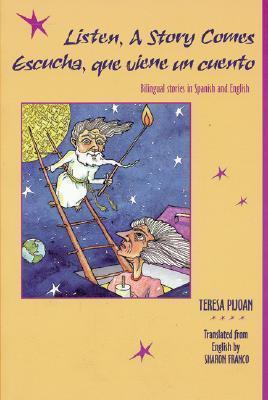 Listen, a Story Comes/Escucha, Que Viene Un Cuento  by  Teresa Pijoan