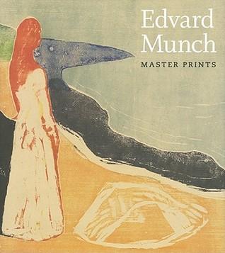 Edvard Munch: Master Prints  by  Elizabeth Prelinger