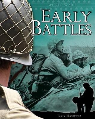 World War II: Early Battles John Hamilton