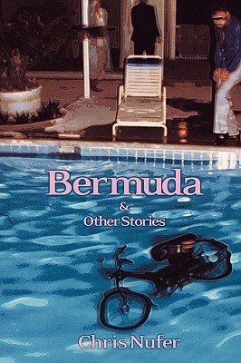 Bermuda: And Other Stories Chris Nufer