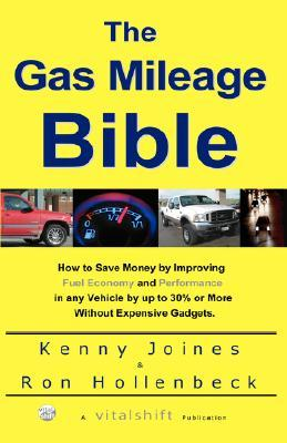 The Gas Mileage Bible Kenny Joines