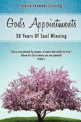 Gods Appointments  by  Gloria Vermaas Goering