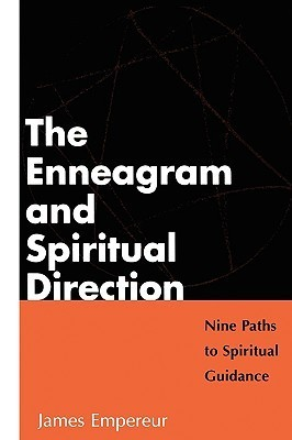 The Enneagram and Spiritual Culture: Nine Paths to Spiritual Guidance  by  James L. Empereur
