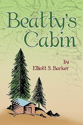 Beattys Cabin Elliott S. Barker