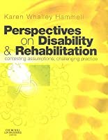 Perspectives on Disability and Rehabilitation: Contesting Assumptions, Challenging Practice  by  Karen Whalley Hammell