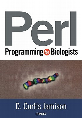 Perl Programming for Biologists  by  D. Curtis Jamison