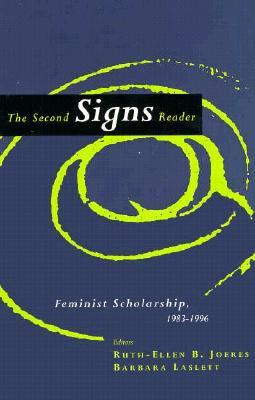 The Second Signs Reader: Feminist Scholarship, 1983-1996  by  Ruth-Ellen Boetcher Joeres