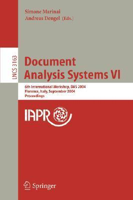 Document Analysis Systems VI: 6th International Workshop, Das 2004, Florence, Italy, September 8-10, 2004, Proceedings  by  Simone Marinai