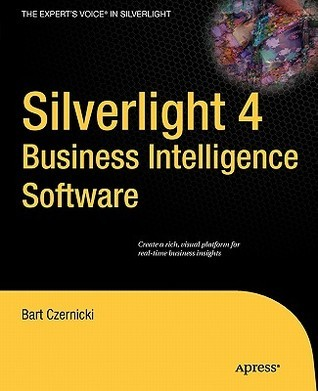 Silverlight 4 Business Intelligence Software  by  Bart Czernicki