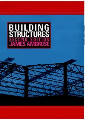 Building Structures, 2nd Edition  by  James Ambrose