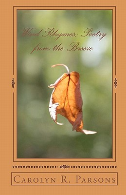 Wind Rhymes: Poetry from the Breeze  by  Carolyn R. Parsons