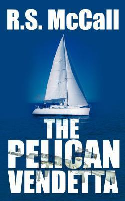 The Pelican Vendetta  by  R. McCall