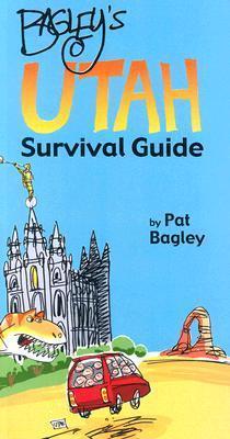 Bagleys Utah Survival Guide Pat Bagley