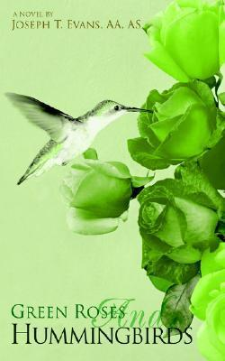 Green Roses and Hummingbirds  by  Joseph T. Evans