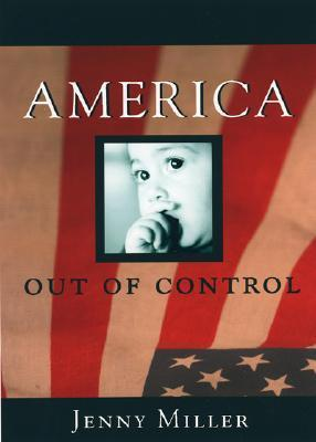 America Out of Control Jenny  Miller