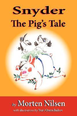 Snyder: The Pigs Tale  by  Morten, K Nilsen