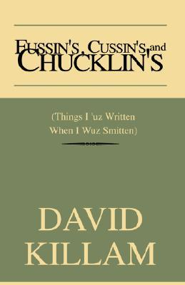 Fussins, Cussins and Chucklins  by  David Killam
