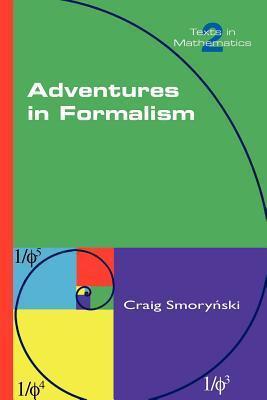 Adventures in Formalism Craig Smorynski