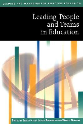 Leading People and Teams in Education  by  Wendy Newton