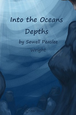 Into Oceans Depths  by  Sewell Peaslee Wright