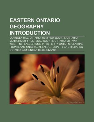 Eastern Ontario Geography Introduction: Moira River, Frontenac County, Ontario, Ottawa West-Nepean, Lennox, Central Frontenac, Ontario Source Wikipedia