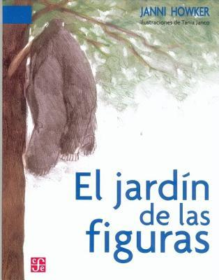 El Jardin De Las Figuras Janni Howker